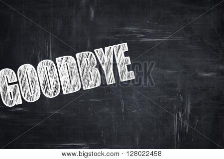 Chalkboard writing: goodbye