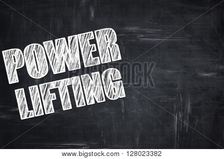 Chalkboard writing: power lifting sign background