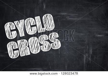 Chalkboard writing: cyclo cross sign background