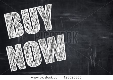 Chalkboard writing: buy now sign