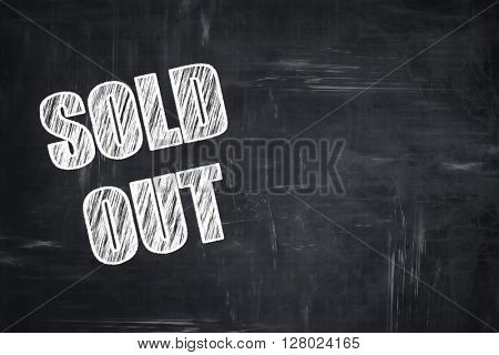Chalkboard writing: sold out sign