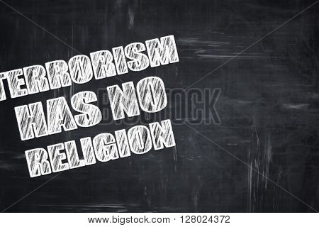 Chalkboard writing: terrorism has no religion