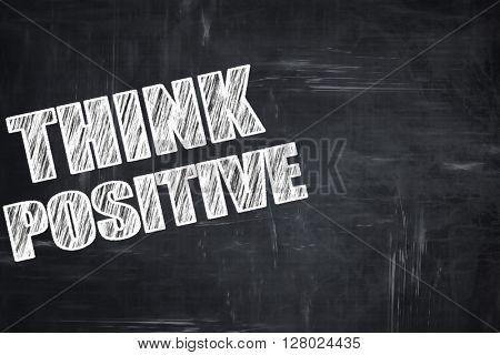 Chalkboard writing: think positive