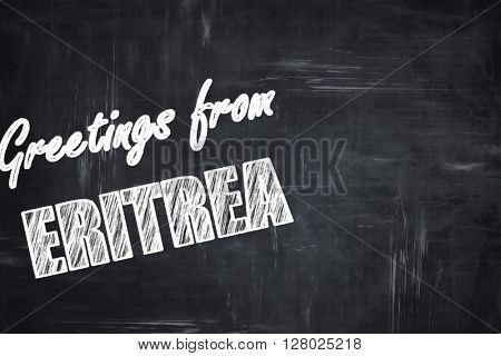 Chalkboard background with chalk letters: Greetings from eritrea