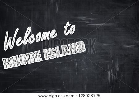 Chalkboard background with chalk letters: Welcome to rhode islan