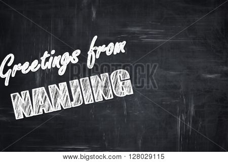 Chalkboard background with chalk letters: Greetings from nanjing