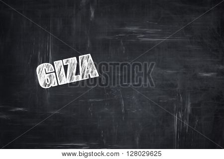 Chalkboard background with chalk letters: giza