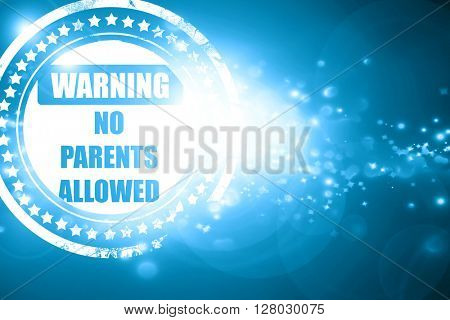Blue stamp on a glittering background: No parents allowed sign