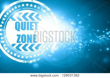 Blue stamp on a glittering background: Quiet zone sign