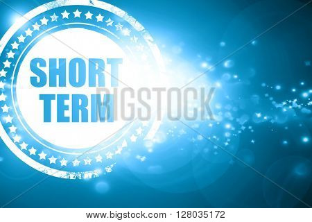 Blue stamp on a glittering background: short term