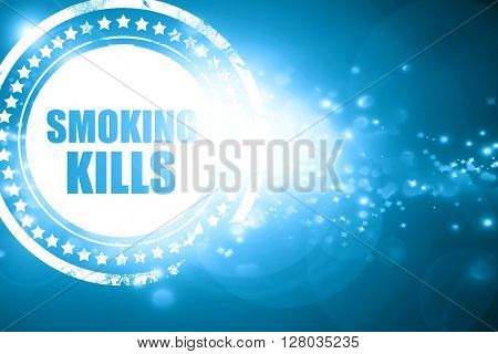 Blue stamp on a glittering background: smoking kills