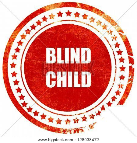 Blind child area sign, grunge red rubber stamp on a solid white