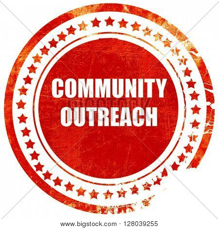 Community outreach sign, grunge red rubber stamp on a solid white background