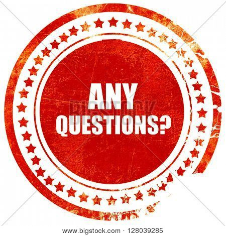 any questions, grunge red rubber stamp on a solid white background