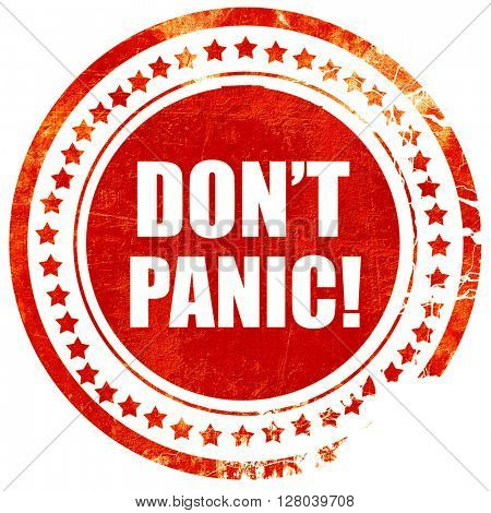 don't panic, grunge red rubber stamp on a solid white background