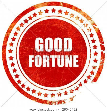 good fortune, grunge red rubber stamp on a solid white backgroun