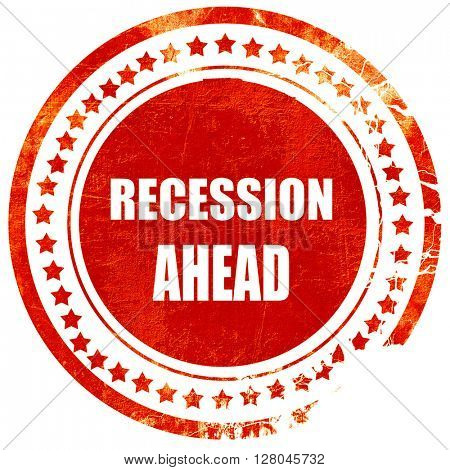 recession ahead, grunge red rubber stamp on a solid white backgr