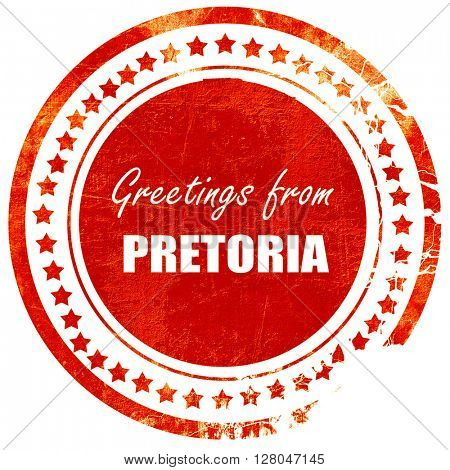 Greetings from pretoria, grunge red rubber stamp o on a solid white background