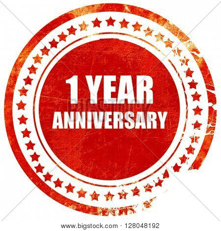 1 year anniversary, grunge red rubber stamp on a solid white background