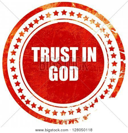 trust in god, grunge red rubber stamp on a solid white backgroun
