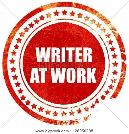 writer at work, grunge red rubber stamp on a solid white backgro