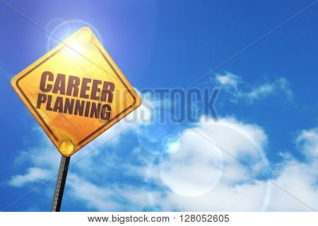 Yellow road sign with a blue sky and white clouds: career planning