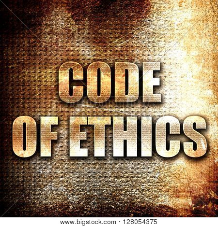 code of ethics, written on vintage metal texture