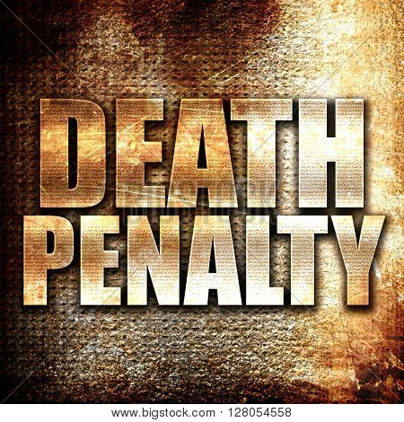 death penalty, written on vintage metal texture