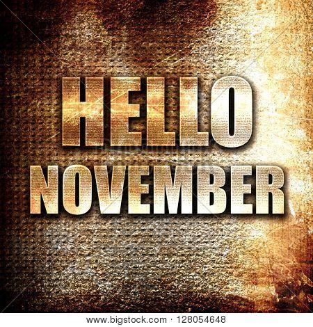 hello november, written on vintage metal texture
