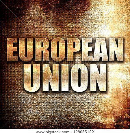 european union, written on vintage metal texture