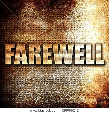 farewell, written on vintage metal texture