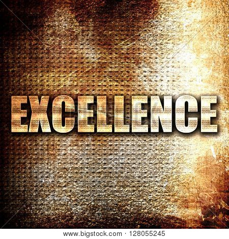 excellence, written on vintage metal texture