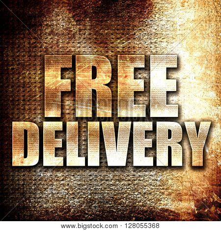 free delivery, written on vintage metal texture
