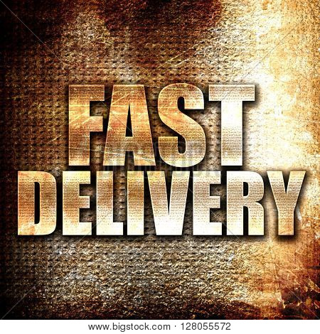 fast delivery, written on vintage metal texture