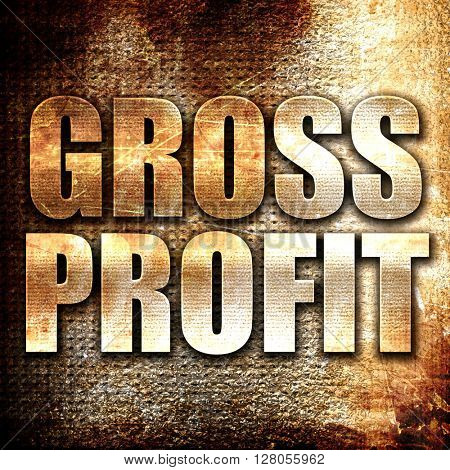 gross profit, written on vintage metal texture
