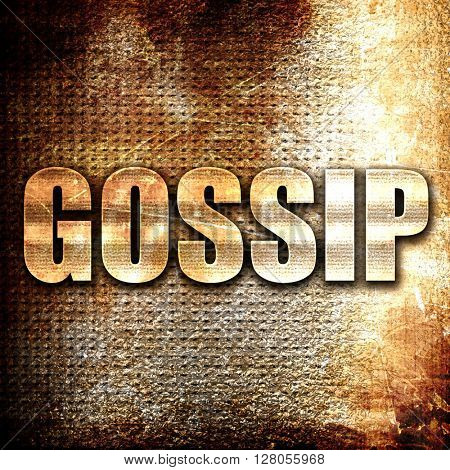 gossip, written on vintage metal texture