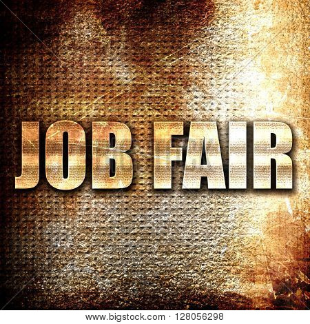 job fair, written on vintage metal texture