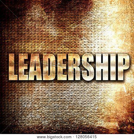 leadership, written on vintage metal texture