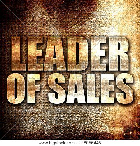 leader of sales, written on vintage metal texture