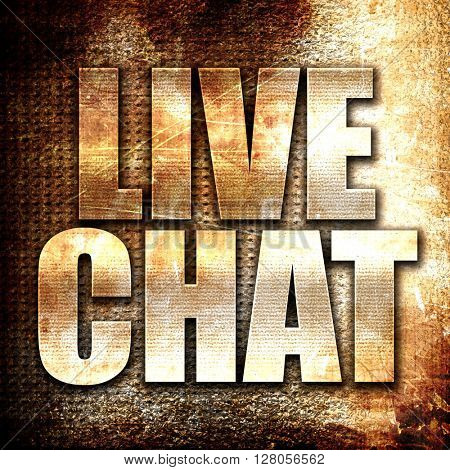 live chat, written on vintage metal texture