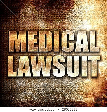 medical lawsuit, written on vintage metal texture