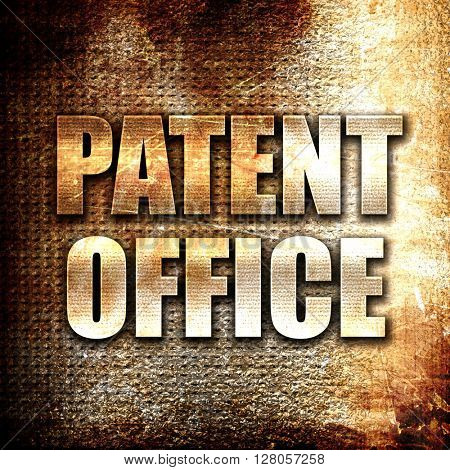 patent office, written on vintage metal texture