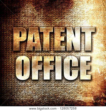patent office, written on vintage metal texture