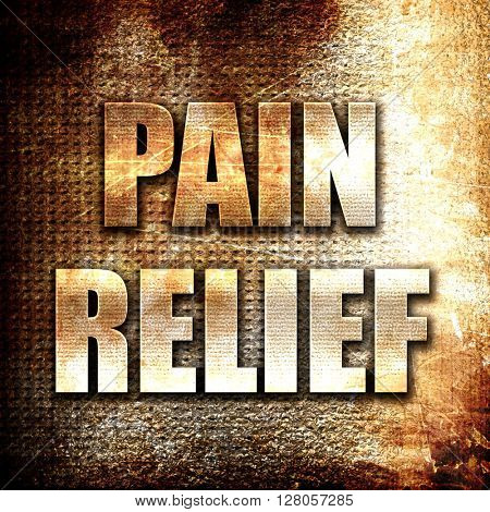 pain relief, written on vintage metal texture