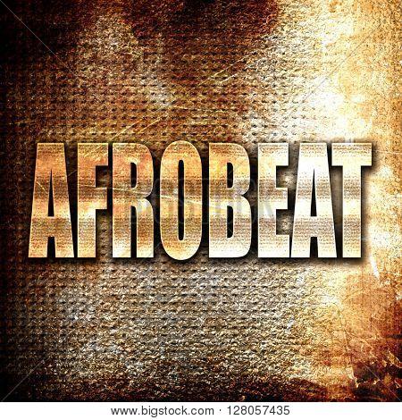 afrobeat music, written on vintage metal texture