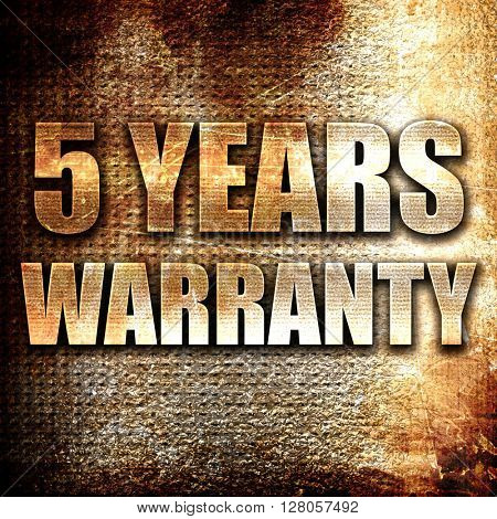 5 years warranty, written on vintage metal texture