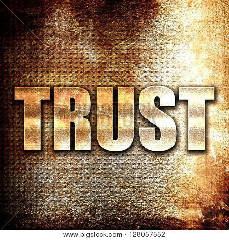 trust, written on vintage metal texture