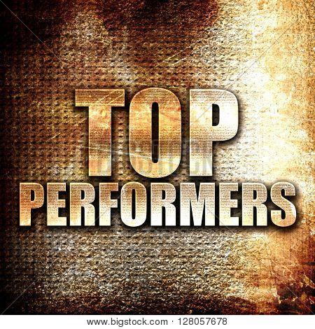 top performers, written on vintage metal texture