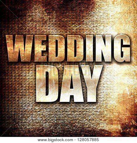 wedding day, written on vintage metal texture