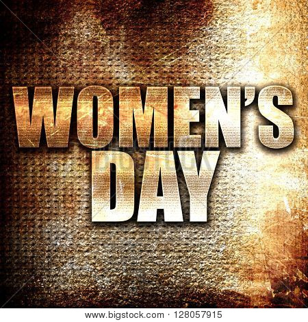 women's day, written on vintage metal texture
